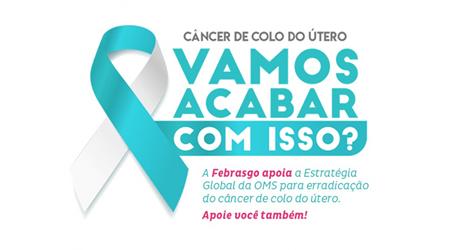 Febrasgo e OMS estabelcem meta de erradicar o câncer de colo de útero até 2030.