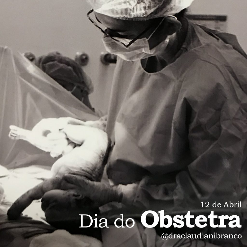 12 de Abril - Dia do Obstetra - Dra Claudiani Branco trazendo um bebê ao mundo.